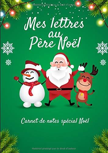 Mes lettres au Père Noël - Carnet de notes spécial Noël: Journal de Noël | Liste voeux Père Noël | Liste cadeaux noël | ligné de 101 pages décorées | ... de neige, guirlande lumineuse et Père Noël