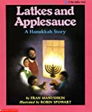 Latkes And Applesauce: A Hanukkah Story