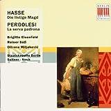 Johann Adolf Hasse: Die listige Magd (Gesamtaufnahme) / Giovanni Battista Pergolesi: La serva padrona (Gesamtaufnahme)