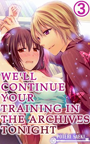 We'll continue your training in the archives tonight Vol.3 (TL Manga) (English Edition)