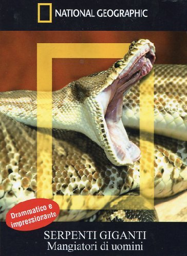 Serpenti Giganti-Mangiatori Di Uomini (National Geographic)