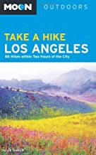 Moon Take a Hike Los Angeles: 86 Hikes within Two Hours of the City (Moon Outdoors)