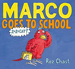 Marco Goes to School by [Roz Chast]