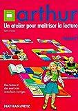 A.R.T.H.U.R - Un atelier pour maîtriser la lecture niveau 1