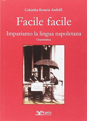 Facile facile. Impariamo la lingua napoletana