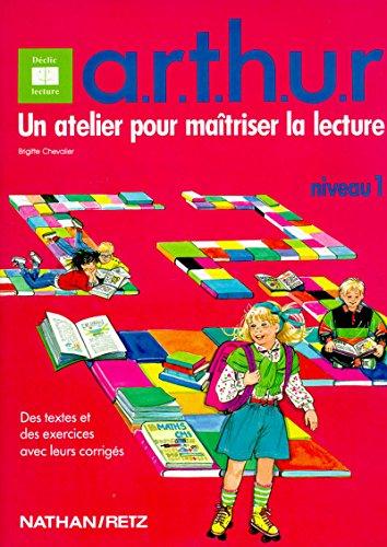 A.R.T.H.U.R : un atelier pour maîtriser la lecture niveau 1