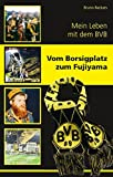 Vom Borsigplatz zum Fujiyama: Mein Leben mit dem BVB - Bruno Reckers