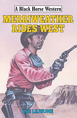 Merriweather Rides West (A Black Horse Western)