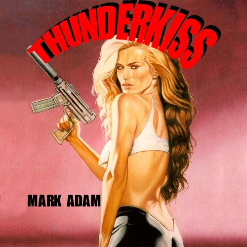 Thunder Kiss     Veronica North              Written by:                                                                                                                                 Mark Adam                               Narrated by:                                                                                                                                 Joe Pike                      Length: 1 hr and 57 mins     Not rated yet     Overall 0.0
