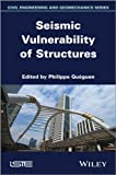 Seismic Vulnerability of Structures (Iste) - Philippe Gueguen