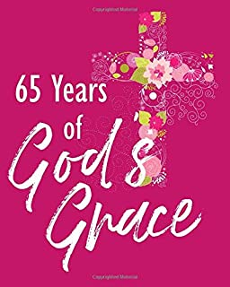 65 Years of God's Grace: 65th Birthday Write In Prayer Journal & Sermon Notes - Bible Joy for Girls, Teens & Women