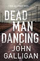 Dead Man Dancing: A Bad Axe County Novel (2)