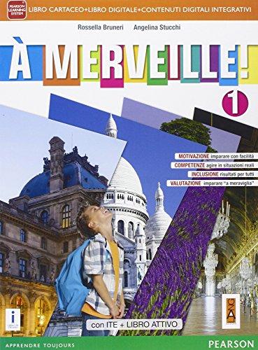 A merveille! Ediz. activebook. Per la Scuola media. Con e-book. Con espansione online (Vol. 1)