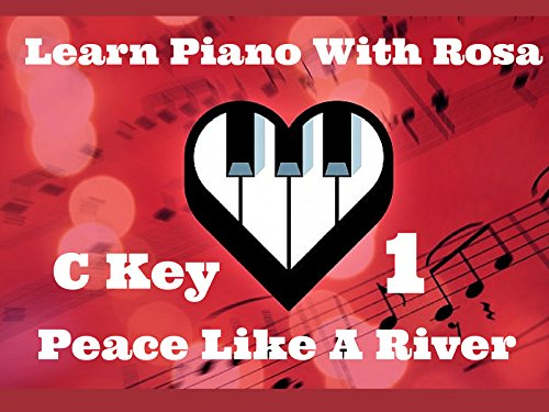 Play Piano Demo #2  with Chords & Rhythm Notation -  Slow Motion in Key of  C Line 1 -  I've Got Peace Like a River
