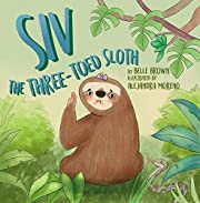 Siv The Three-Toed Sloth: Proud To Be Me (Sloth Diaries Book 1)