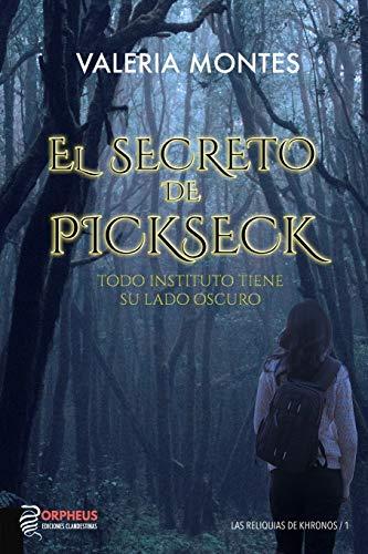 El secreto de Pickseck: Todo instituto tiene su lado oscuro: 1 (Las reliquias de Khronos)