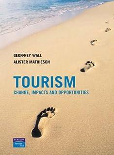 Tourism, Enhanced Media Edition: Principles and Practice/Tourism: Change, Impacts and Opportunites/ Toursim Companion Webs...