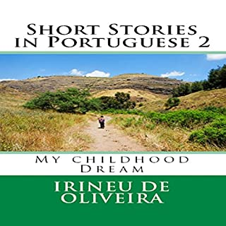 Short Stories in Portuguese 2: My Childhood Dream, Volume 2, Portuguese Edition Titelbild
