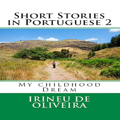 Short Stories in Portuguese 2: My Childhood Dream, Volume 2, Portuguese Edition audiobook cover art