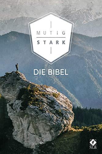 Mutig und stark. Die Bibel (Neues Leben. Die Bibel)