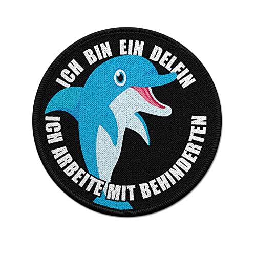 Copytec Ich Bin EIN Delfin ich arbeite mit Behinderten Patch #27785