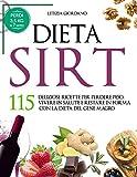 Photo Gallery dieta sirt: 115 deliziose ricette per perdere peso, vivere in salute e restare in forma con la dieta del gene magro