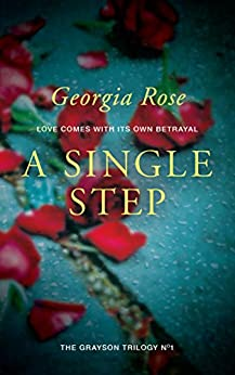 A Single Step: Book 1 of The Grayson Trilogy - a series of mysterious and romantic adventure stories. by [Georgia Rose]