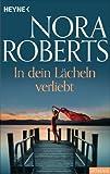 In dein Lächeln verliebt von Nora Roberts