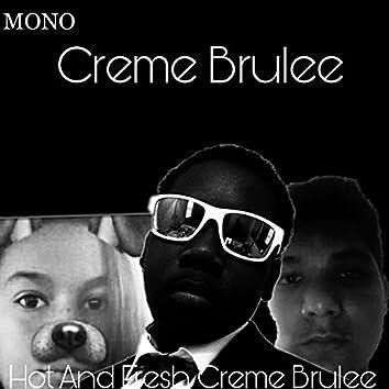Hot and Fresh Creme Brulee