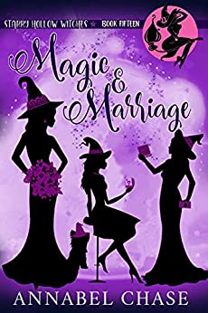 Magic & Marriage (Starry Hollow Witches Book 15) (English Edition) par [Annabel Chase]