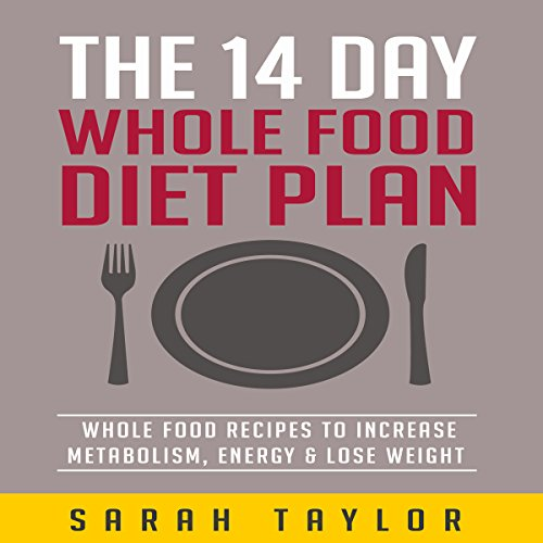The 14 Day Whole Food Diet Plan audiobook cover art
