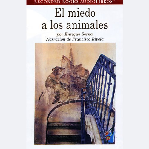 El Miedo a los Animales [Fear of Animals] (Texto Completo) cover art