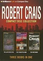 Robert Crais Compact Disc Collection: The Last Detective/ the Forgotten Man/ the Watchman (Elvis Cole Novel)