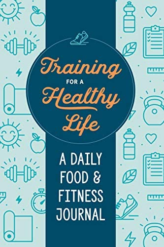 Training for a Healthy Life A Daily Food and Fitness Journal product image