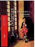 Literatura y fantasma (TEXTOS DE ESCRITOR)