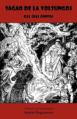 Sagao de La Volsungoj - Kaj Ghiaj Fontoj (Traduko Al Esperanto) (Esperanto Edition) (Paperback)