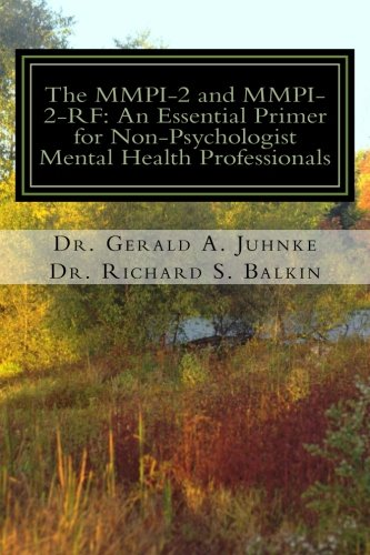 The MMPI-2 and MMPI-2-RF: An Essential Primer for Nonpsychologist Mental Health Professionals