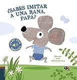¿Sabes imitar a una rana, papá? (Libros con sonidos)...