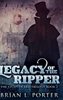 Legacy of the Ripper: Large Print Hardcover Edition