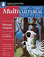 Thirty-Three Multicultural Tales to Tell (American Storytelling)