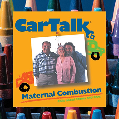 Car Talk: Maternal Combustion audiobook cover art