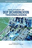 Deployment of Deep Decarbonization Technologies: Proceedings of a Workshop (Climate Change)