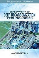 Deployment of Deep Decarbonization Technologies: Proceedings of a Workshop