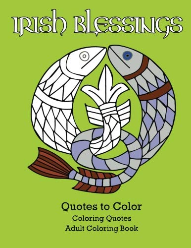 Irish Blessings Quotes to Color: Adult Coloring Book (Coloring Quotes)