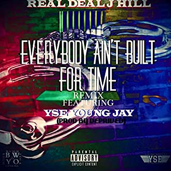 Everybody Ain't Built For Time (feat. YSE Young Jay)