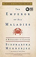 The Emperor of All Maladies: A Biography of Cancer by Siddhartha Mukherjee(2011-08-09)