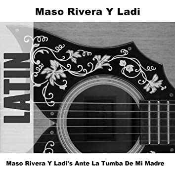Maso Rivera Y Ladi's Ante La Tumba De Mi Madre