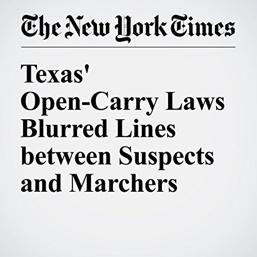 Texas' Open-Carry Laws Blurred Lines between Suspects and Marchers audiobook cover art