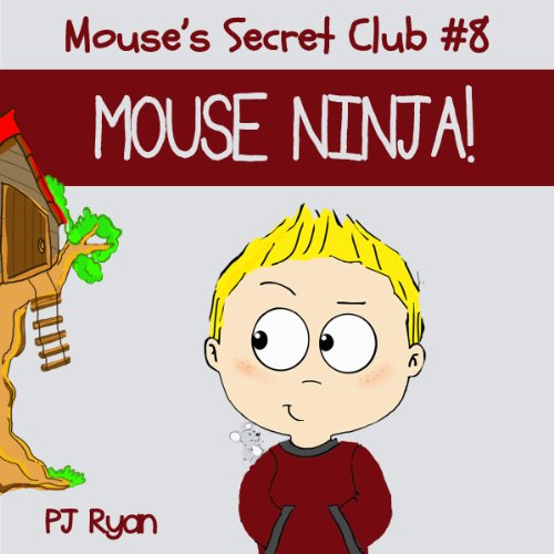 Mouse's Secret Club #8: Mouse Ninja! cover art