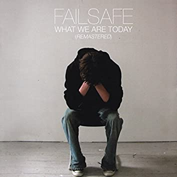 What We Are Today (Remastered)